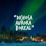 DICHOSA-AURORA ver auroras boreales en Finlandia