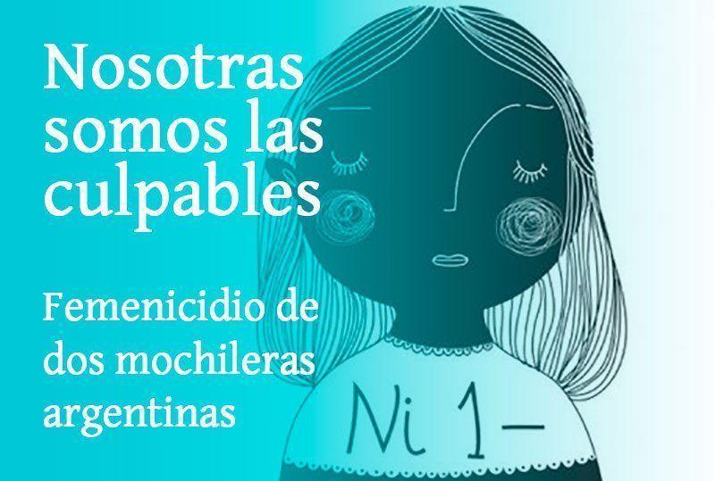 Nosotras somos las culpables | Femenicidio de dos mochileras argentinas