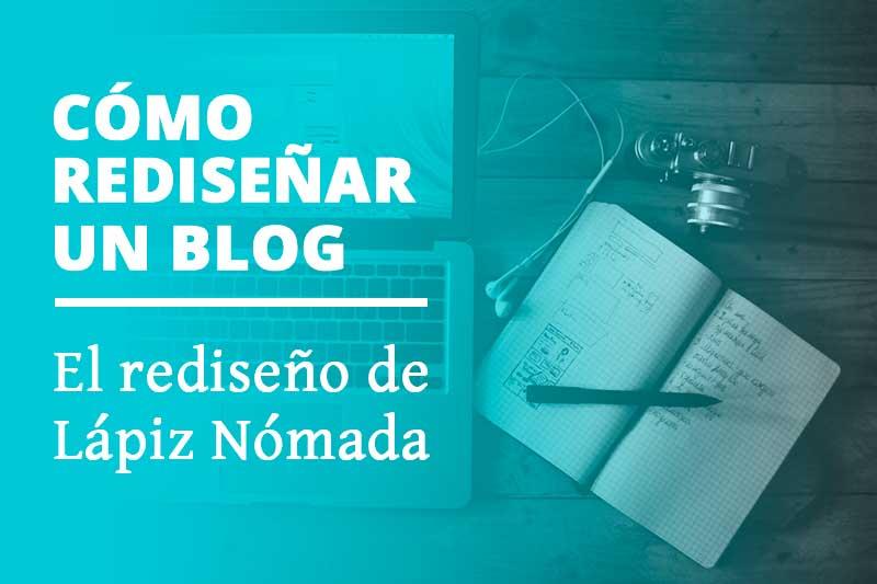 Cómo rediseñar un blog | El rediseño de Lápiz Nómada