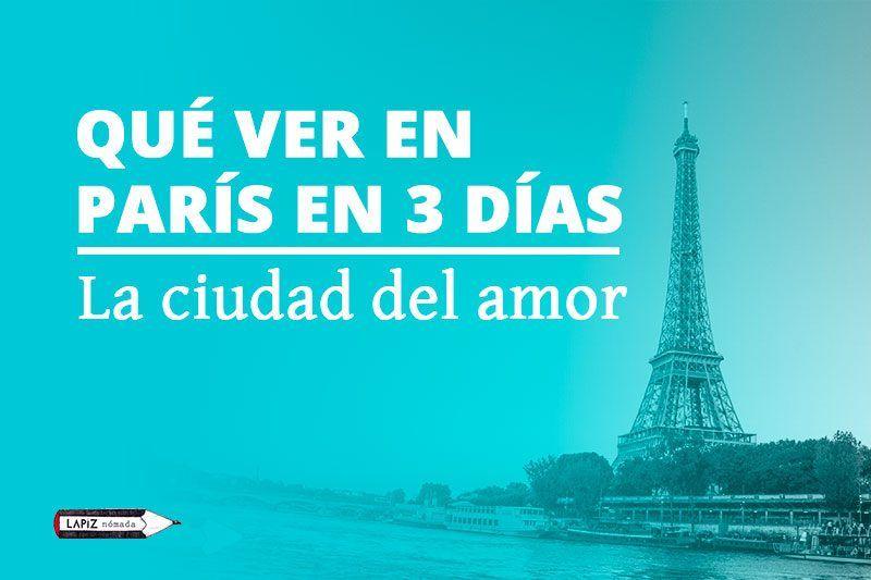 Qué ver en París en 3 días | La ciudad del amor