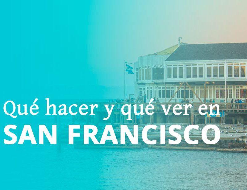 15 cosas que hacer y que ver en San Francisco | Lo mejor de San Francisco