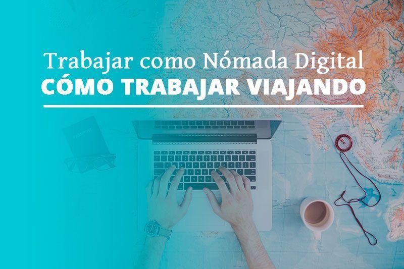 Trabajar como nómada digital | Cómo trabajar viajando PORTADA