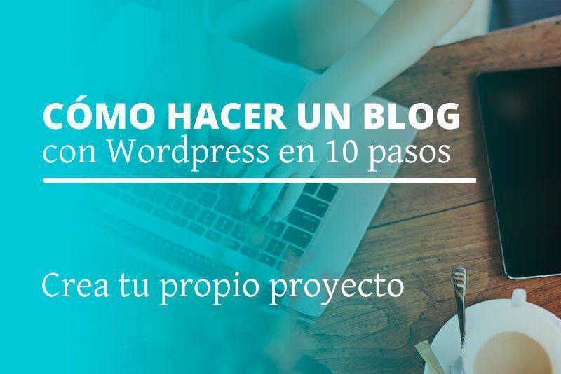 Cómo hacer un blog con WordPress en 10 pasos | Crea tu propio proyecto