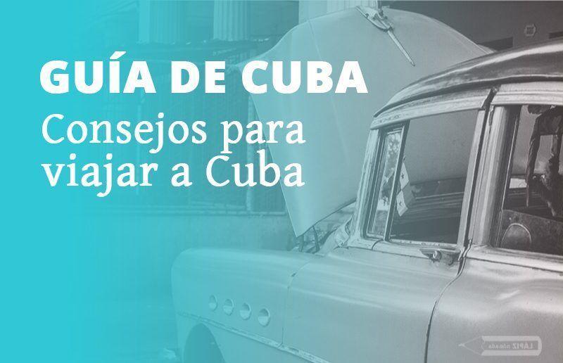 Especial Guía de Cuba | Cómo viajar cómo local