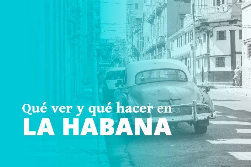 15 cosas que hacer y que ver en la Habana en tres días: