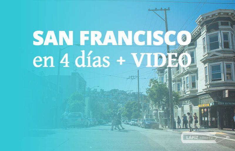 Itinerario: Qué visitar en San Francisco en 4 días (con video)