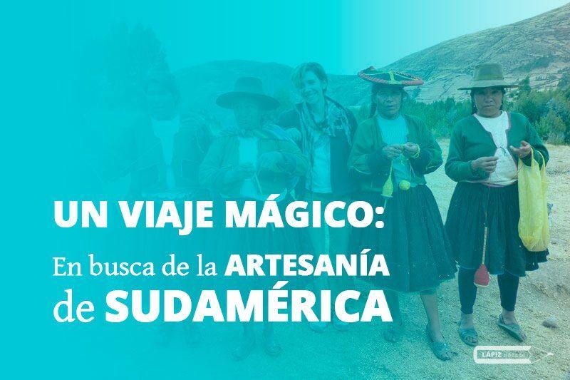 en busca de la artesanía de sudamérica