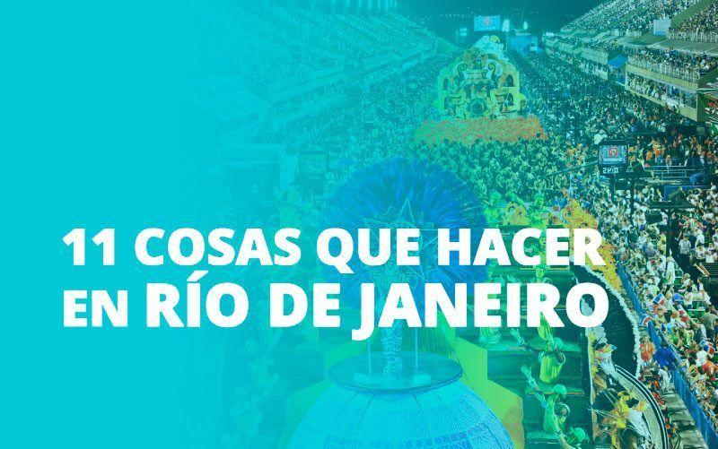 11 cosas que ver y que hacer en Río de Janeiro | La Ciudad Maravillosa