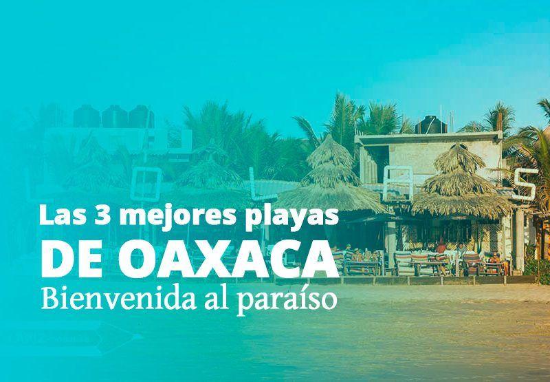 Mis 3 playas favoritas de Oaxaca | Bienvenida al paraíso