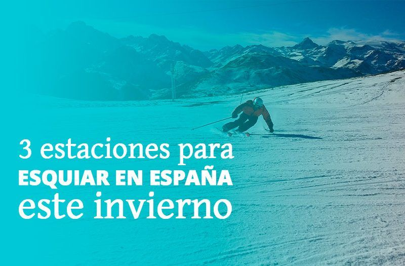 ¿Dónde viajar para esquiar este invierno en la zona norte de España?