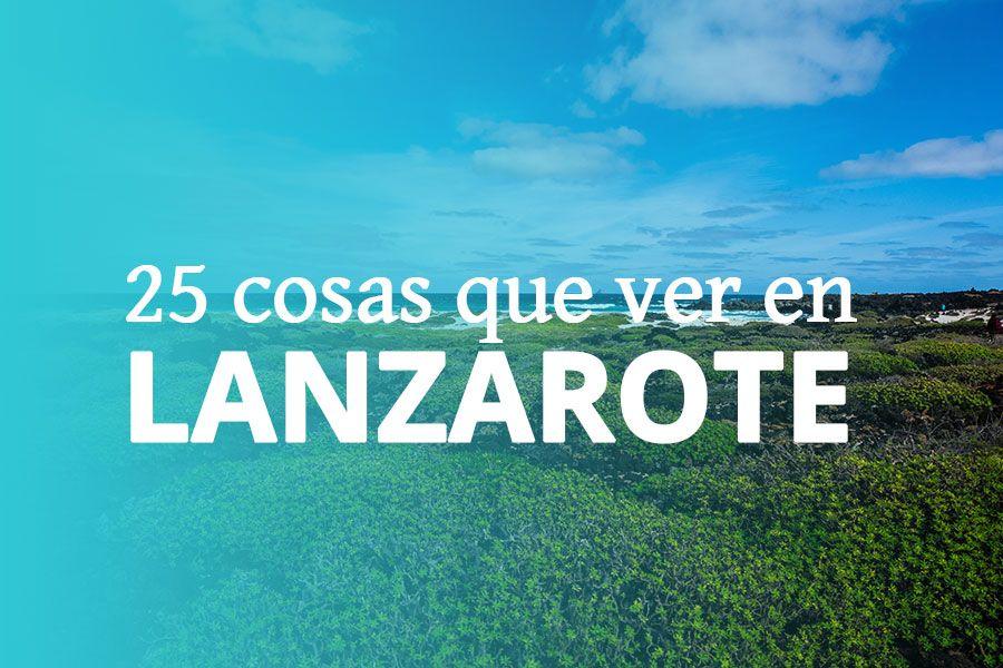 PORTADA ▷ Mega guía de Lanzarote: 25 cosas que ver en Lanzarote en 7 días con itinerario ✅