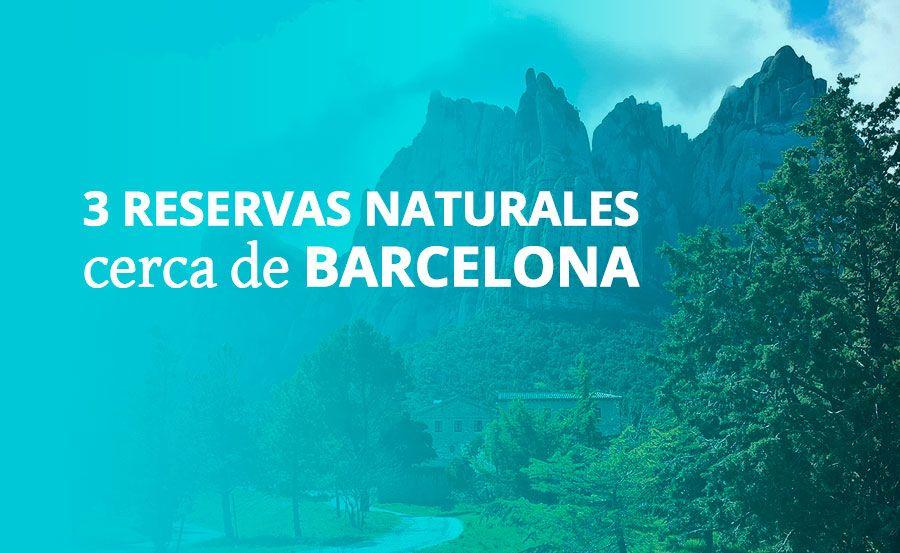 3 reservas naturales cerca de Barcelona