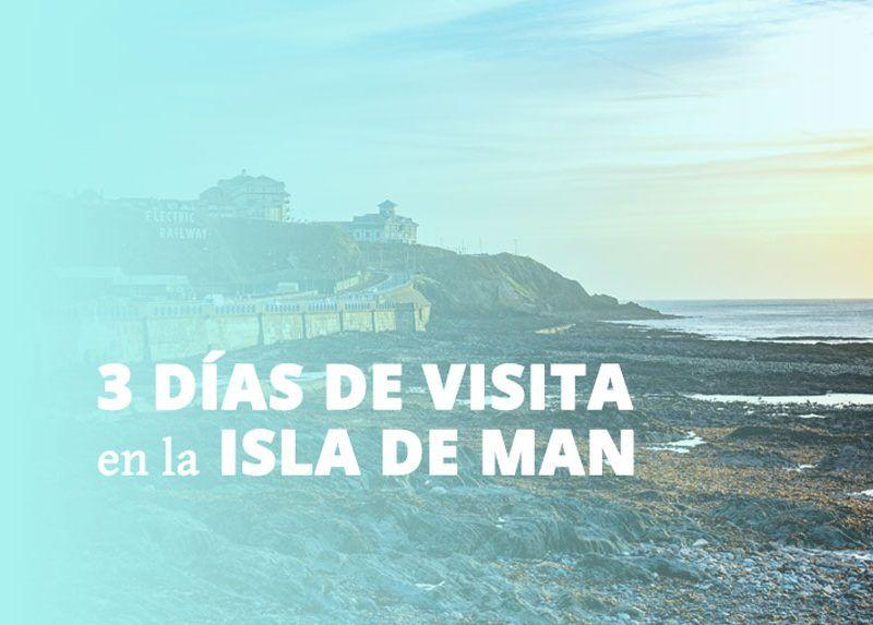 3 días de visita en la Isla de Man: vikingos, celtas y dioses