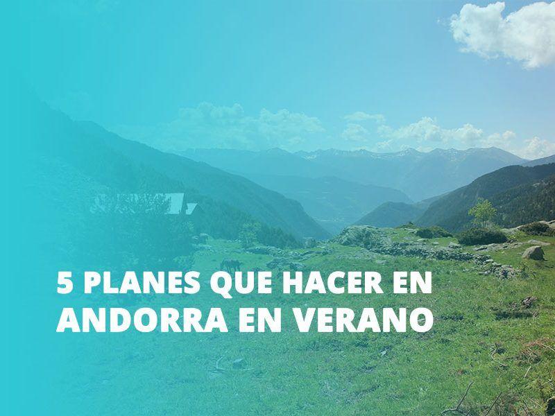 5 PLANES QUE HACER EN ANDORRA EN VERANO