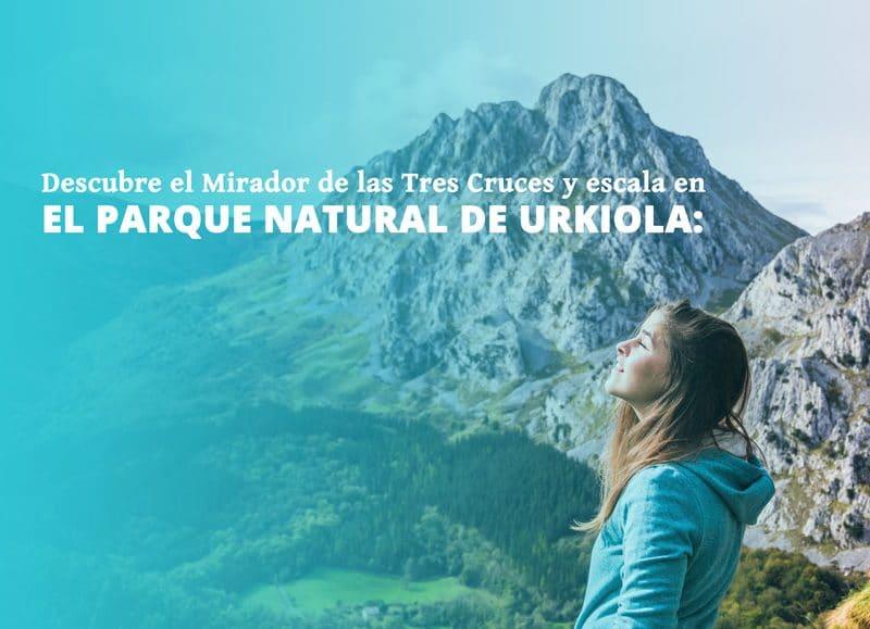 Parque Natural de Urkiola: escalada y Santuario