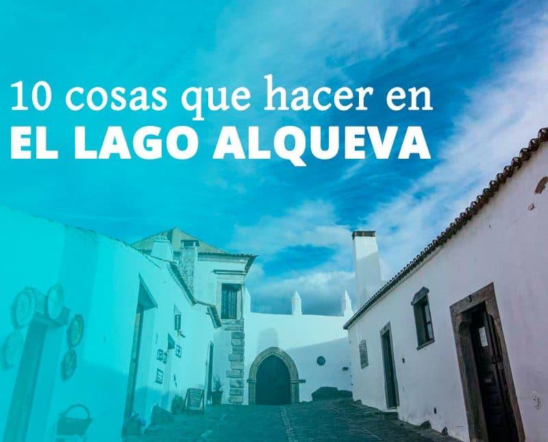 10 cosas que ver y que hacer en el lago Alqueva, Extremadura