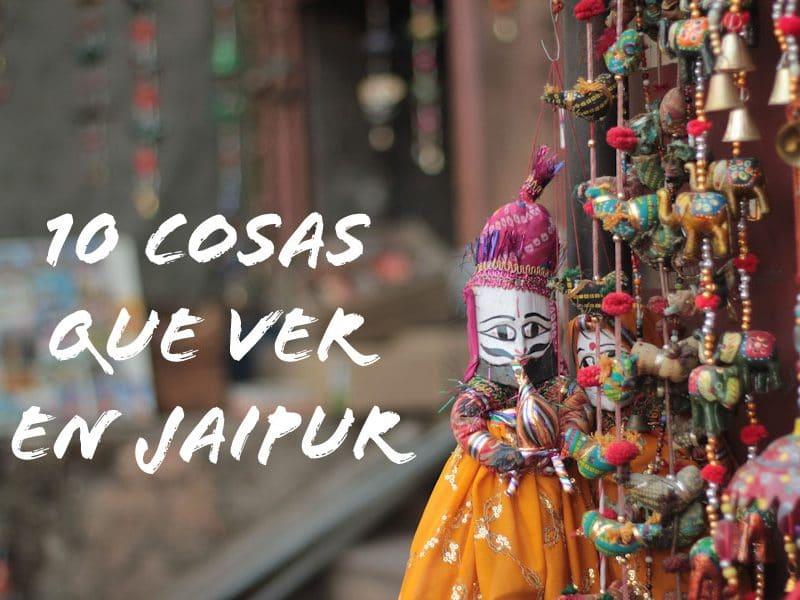 10 cosas que hacer y que ver en Jaipur, la ciudad rosa de Rajastán, India