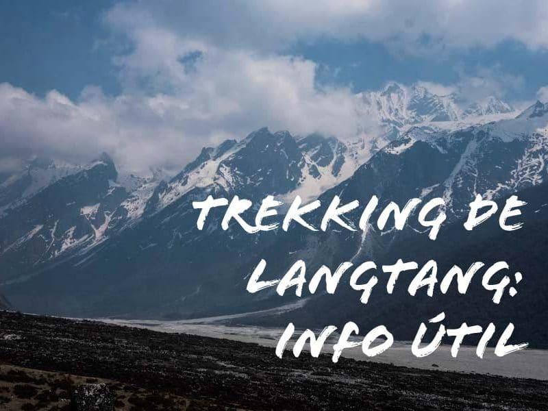 Trekking de Langtang: presupuesto, ruta, permisos y consejos para 8 días de trekking